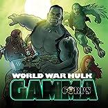 World War Hulk: Gamma Corps, Vol. 1