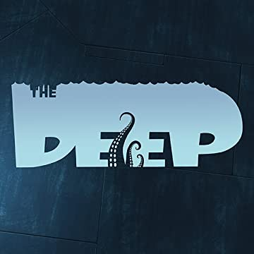 The Deep: Here Be Dragons