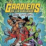 Les Gardiens de la Galaxie: Mère Entropie