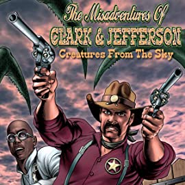 The Misadventures of Clark & Jefferson, Vol. 1: Creatures From The Sky
