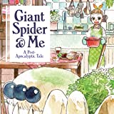 Giant Spider & Me: A Post-Apocalyptic Tale