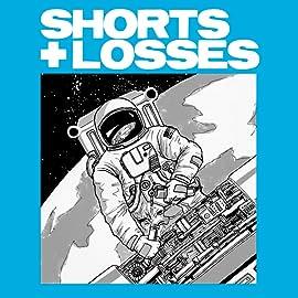 Shorts + Losses