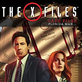 The X-Files: Case Files—Florida Man...