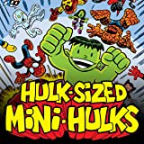 Hulk-Sized Mini-Hulks (2011)