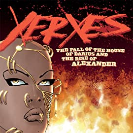 Xerxes: The Fall of the House of Darius and the Rise of Alexander