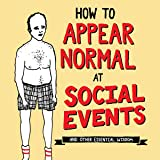 How to Appear Normal at Social Events
