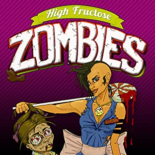 High Fructose Zombies, Vol. 1: Treatz of Doom