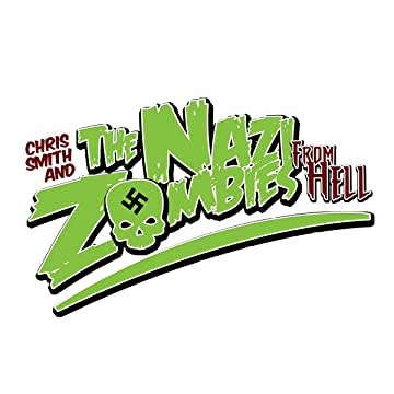 Chris Smith and the Nazi Zombies from Hell