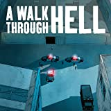 A Walk Through Hell