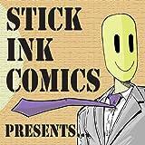 Stick Ink Comics Presents...