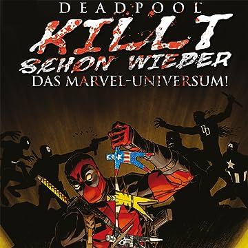 Deadpool killt schon wieder das Marvel-Universum