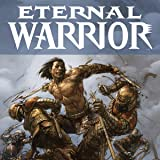 Eternal Warrior (2013- )