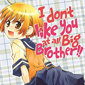 I Don't Like You At All, Big Brother!!