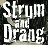 Strum and Drang