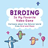 Birding Is My Favorite Video Game