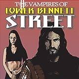 The Vampires of Lower Bennett Street