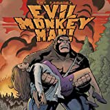 The Saga of Evil Monkey Man!
