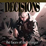 Decisions: The Faces of the Stranger