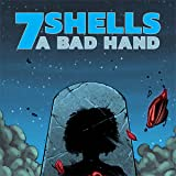 7 Shells: A Bad Hand