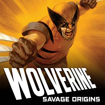 Wolverine: Savage Origins