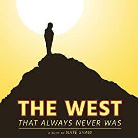 The West That Always Never Was