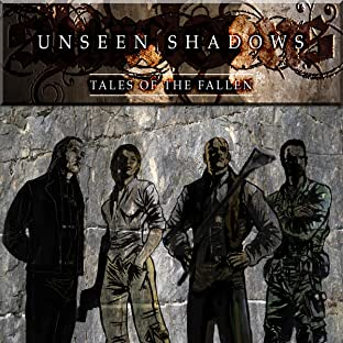 Unseen Shadows: Tales of the Fallen
