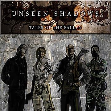 Unseen Shadows: Tales of the Fallen