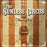 The Sunless Circus, Vol. 1: The Sunless Circus and Other Acts