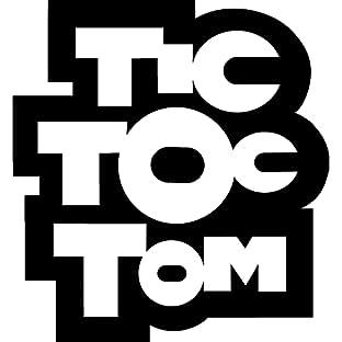 Tic Toc Tom