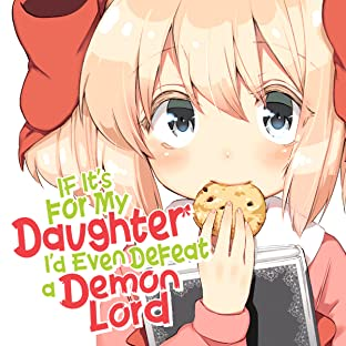 If It's for My Daughter I'd Even Defeat a Demon Lord