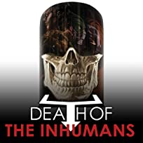 Death Of The Inhumans (2018)
