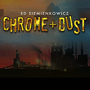 Chrome and Dust