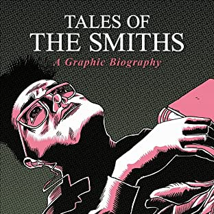 Tales of The Smiths: A Graphic Biography