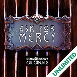 Ask For Mercy (comiXology Originals)