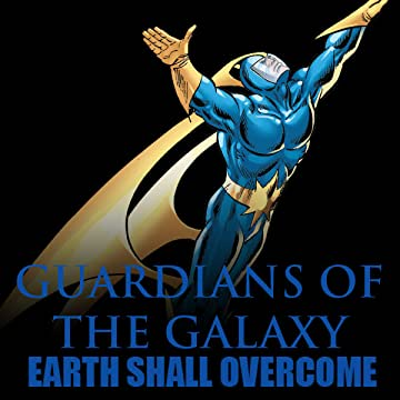Guardians Of The Galaxy: Earth Shall Overcome