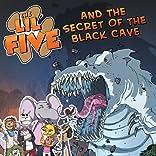 The Lil' Five, Vol. 1: Secret of The Black Cave