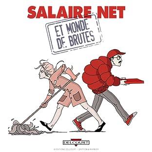 Salaire net et monde de brutes