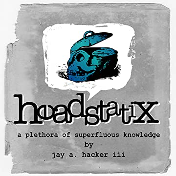 Headstatix: a plethora of superfluous knowledge
