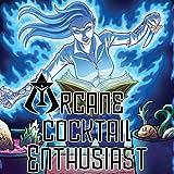 The Arcane Cocktail Enthusiast