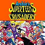 Archie's Superteens Vs Crusaders