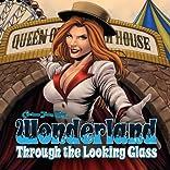 Wonderland: Through the Looking Glass