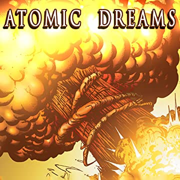 Atomic Dreams