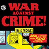 The EC Archives: War Against Crime