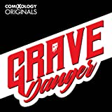 Grave Danger (comiXology Originals)