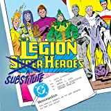 Legion of Substitute Heroes (1985)