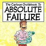 Cartoon Guidebook to Absolute Failure