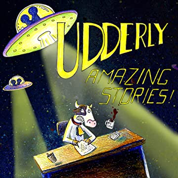 Udderly Amazing Stories: A Day in the Life, or, Harold Goes to Space