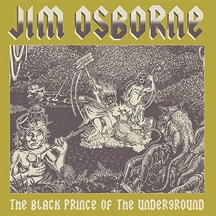 Jim Osborne: The Black Prince of the Underground