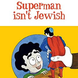 Superman Isn't Jewish (But I Am...Kinda)