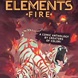ELEMENTS: Fire A Comic Anthology By Creators of Color